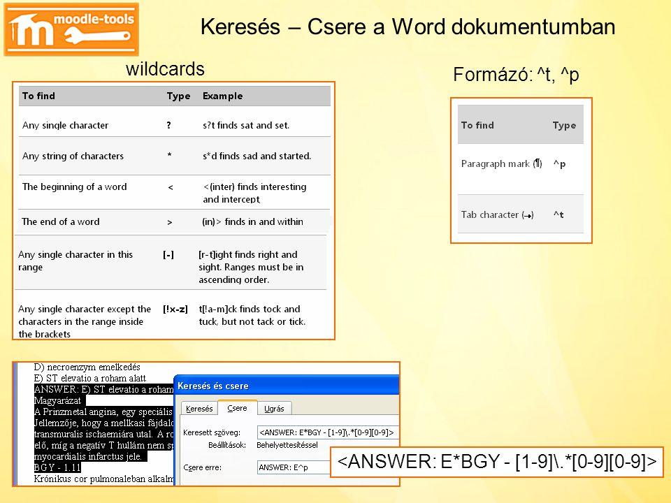 Keresés – Csere a Word dokumentumban wildcards Formázó: ^t, ^p