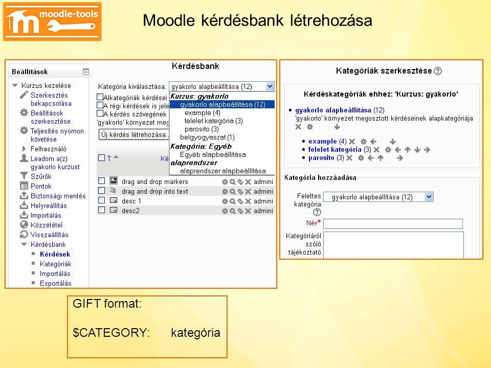 Moodle kérdésbank létrehozása GIFT format: $CATEGORY:kategória