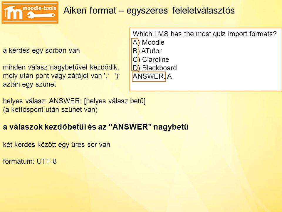 GIFT format $CATEGORY:kategória // kommentegysoros komment (opcionális) ::kérdés neve::(opcionális) kérdés szövege [format]szöveg formátuma, pl.