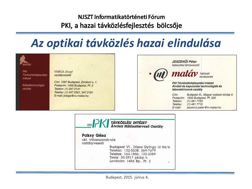 Cél: A tervezett digitális (TPV) távbeszélő központok trönkjeihez korszerű fényvezetős összeköttetések kiépítése Országos Gerinc Hálózat, és Budapesti Átkérő Hálózat Hálózattervezés PKI Tervezési Ágazat (PLANET) Kábel nyomvonal-hossz: 2200 km (1993) Kábelek: Egymódusú, fémmentes behúzó kábelek (Pirelli) Berendezések: 140 Mbit/s-os optikai (és mikro) vonalszakaszok, 2/34/140 Mbit/s- es multiplexerek.