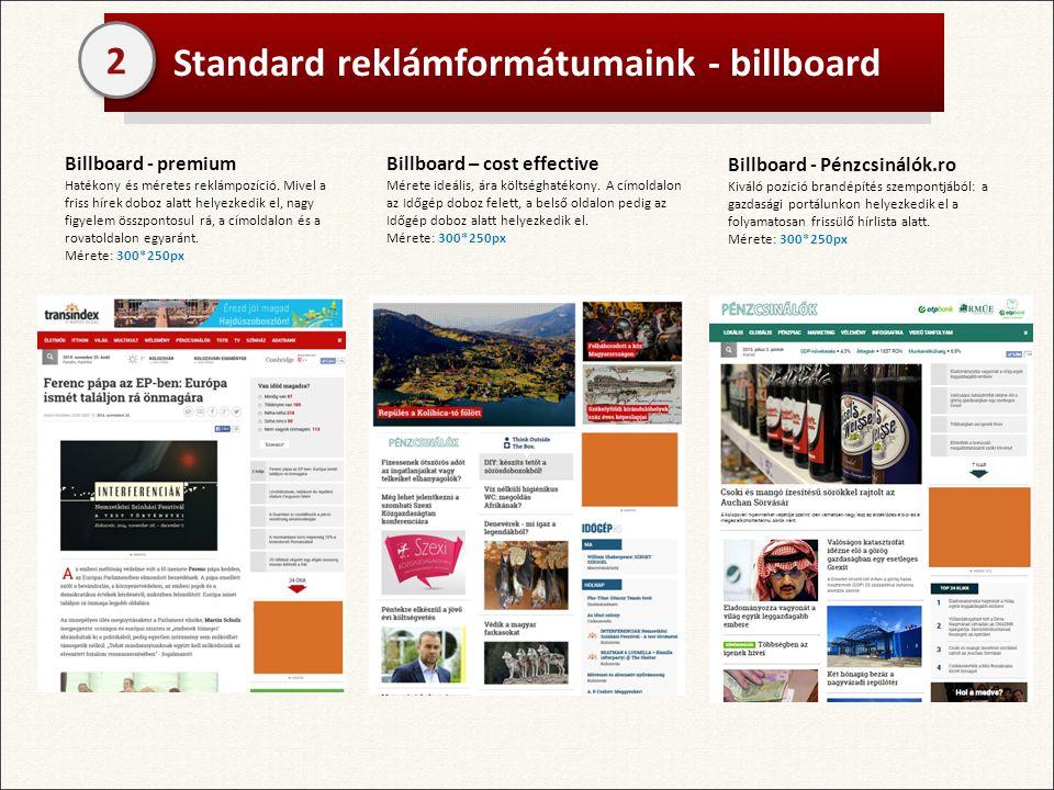 Standard reklámformátumaink - billboard Billboard - premium Hatékony és méretes reklámpozíció.