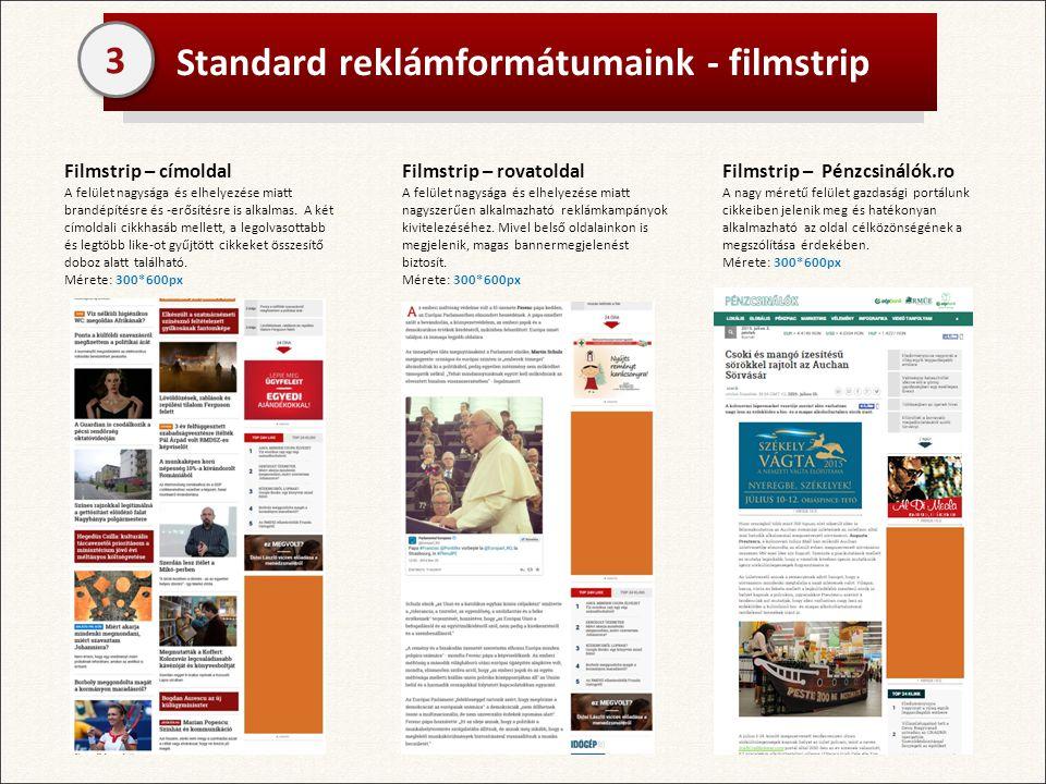 Standard reklámformátumaink - filmstrip Filmstrip – címoldal A felület nagysága és elhelyezése miatt brandépítésre és -erősítésre is alkalmas.