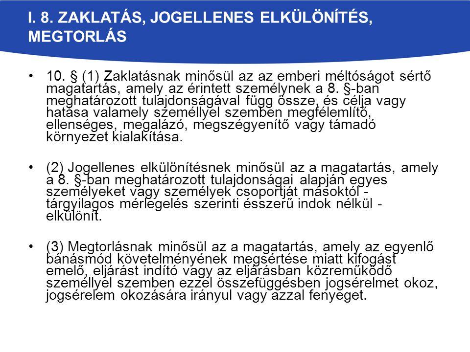 I. 8. ZAKLATÁS, JOGELLENES ELKÜLÖNÍTÉS, MEGTORLÁS 10.