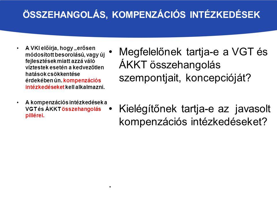 Megfelelőnek tartja-e a VGT és ÁKKT összehangolás szempontjait, koncepcióját.