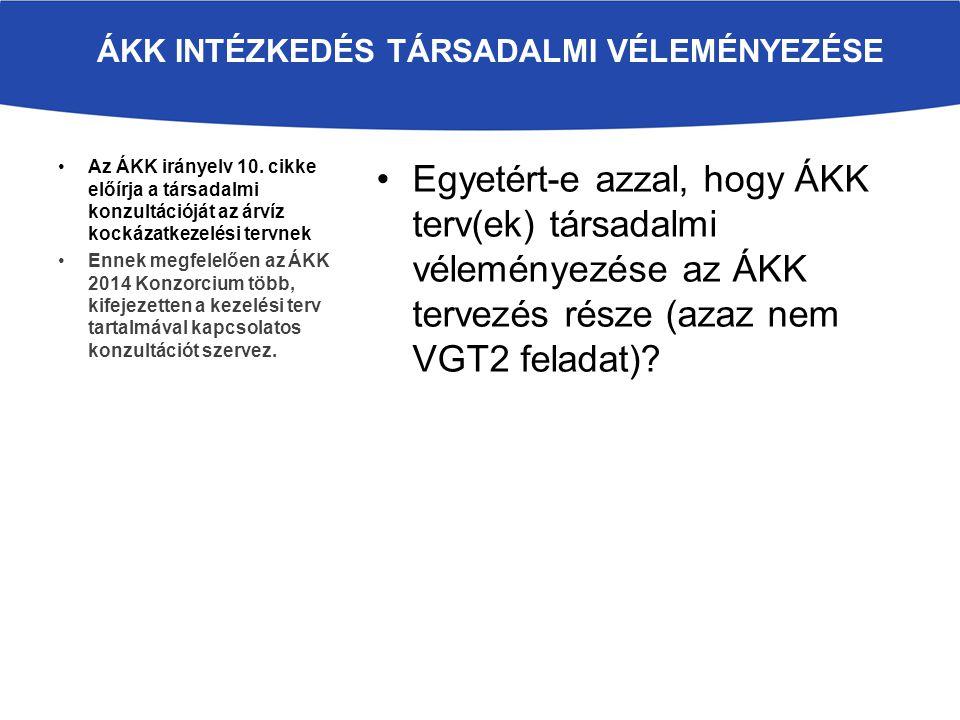 Egyetért-e azzal, hogy ÁKK terv(ek) társadalmi véleményezése az ÁKK tervezés része (azaz nem VGT2 feladat).