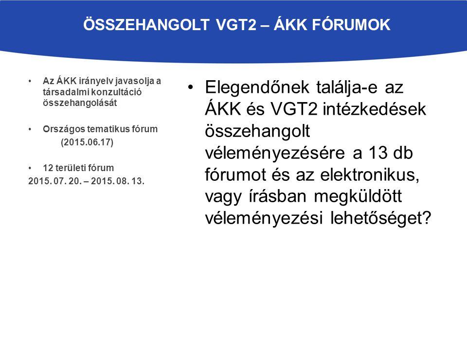 Elegendőnek találja-e az ÁKK és VGT2 intézkedések összehangolt véleményezésére a 13 db fórumot és az elektronikus, vagy írásban megküldött véleményezési lehetőséget.