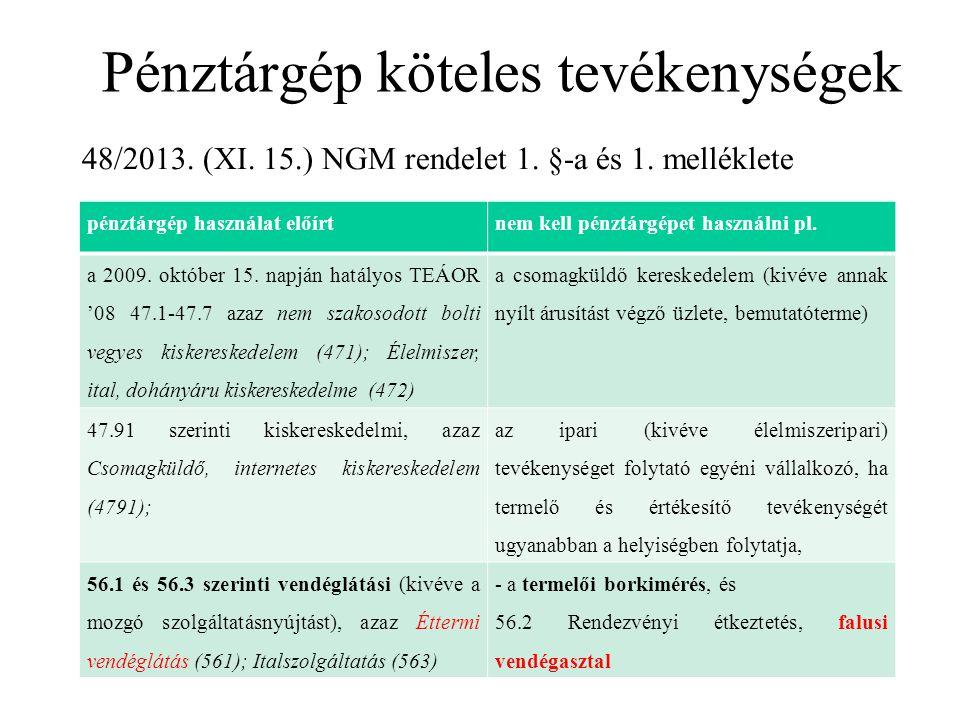 Pénztárgép köteles tevékenységek 48/2013. (XI. 15.) NGM rendelet 1. §-a és 1. melléklete pénztárgép használat előírtnem kell pénztárgépet használni pl
