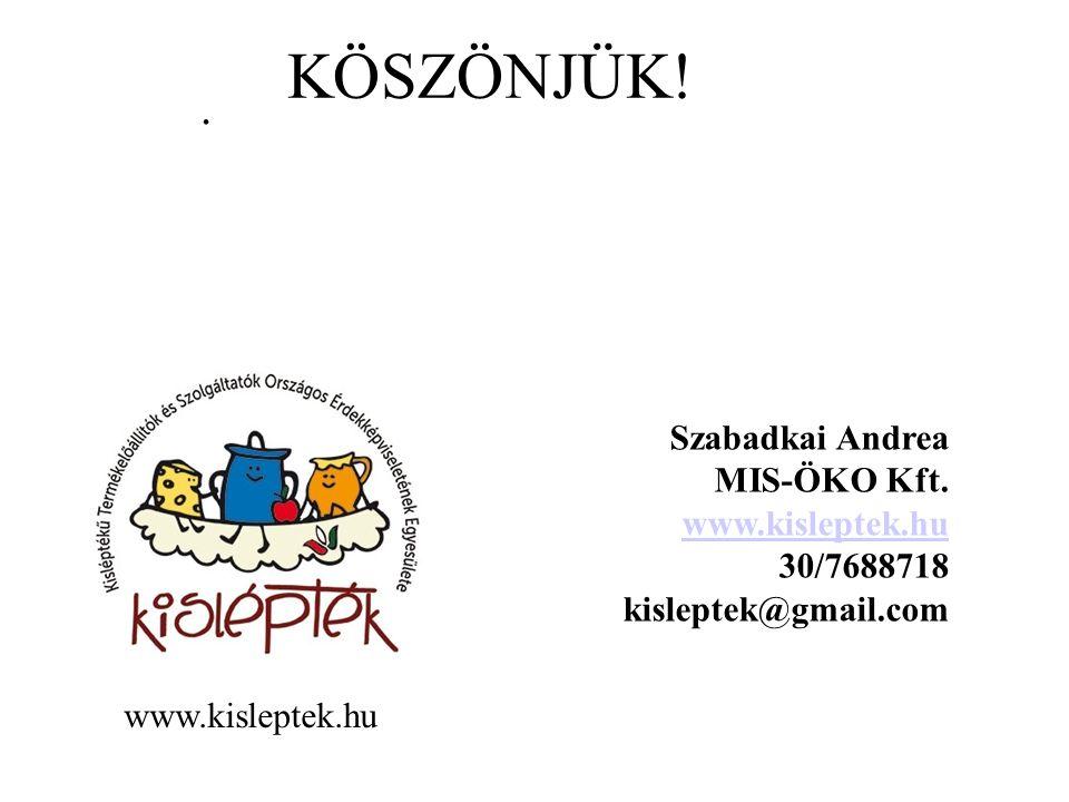 KÖSZÖNJÜK!. Szabadkai Andrea MIS-ÖKO Kft. www.kisleptek.hu 30/7688718 kisleptek@gmail.com www.kisleptek.hu