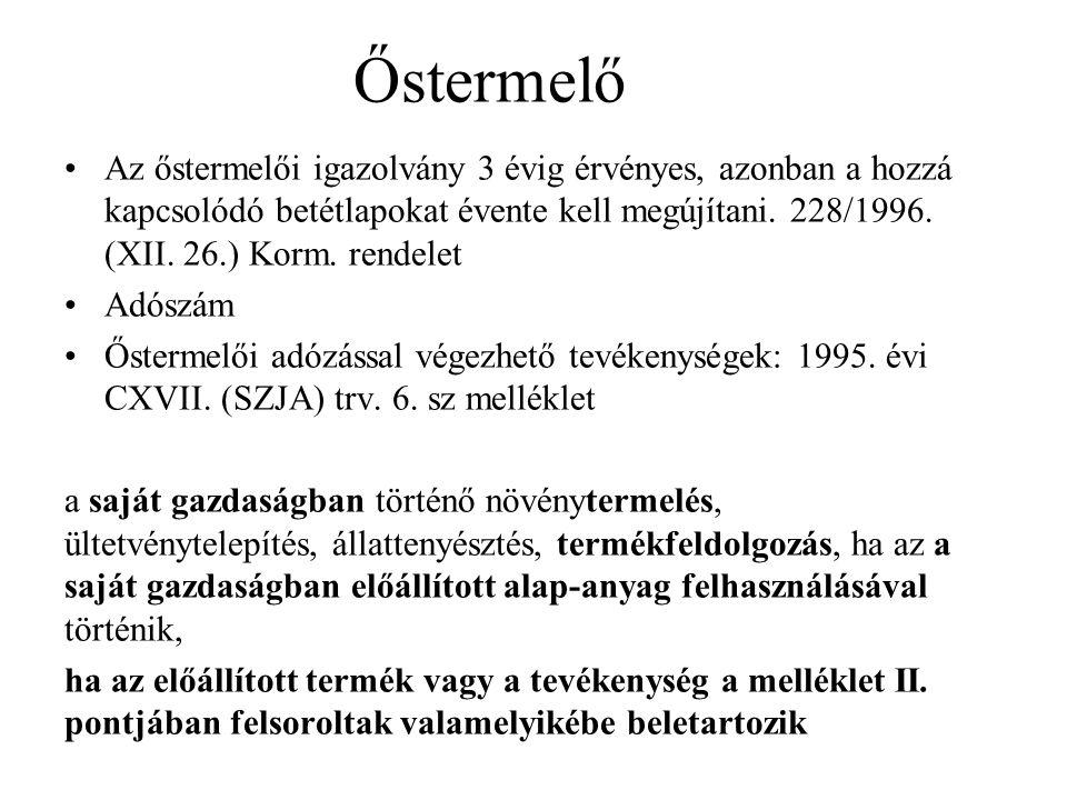 Őstermelő Az őstermelői igazolvány 3 évig érvényes, azonban a hozzá kapcsolódó betétlapokat évente kell megújítani. 228/1996. (XII. 26.) Korm. rendele