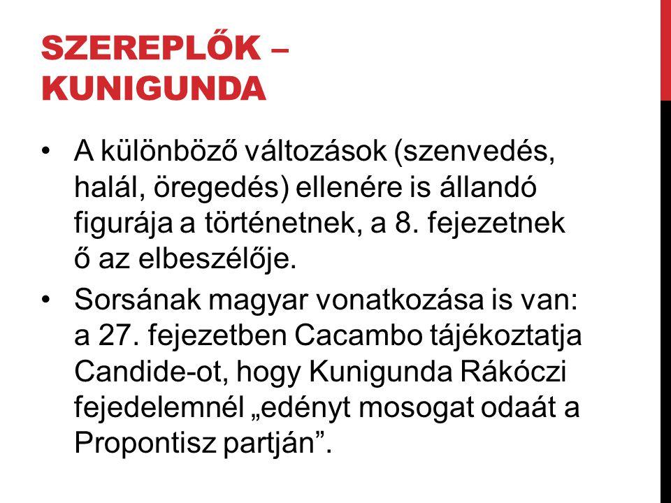 SZEREPLŐK – KUNIGUNDA A különböző változások (szenvedés, halál, öregedés) ellenére is állandó figurája a történetnek, a 8.