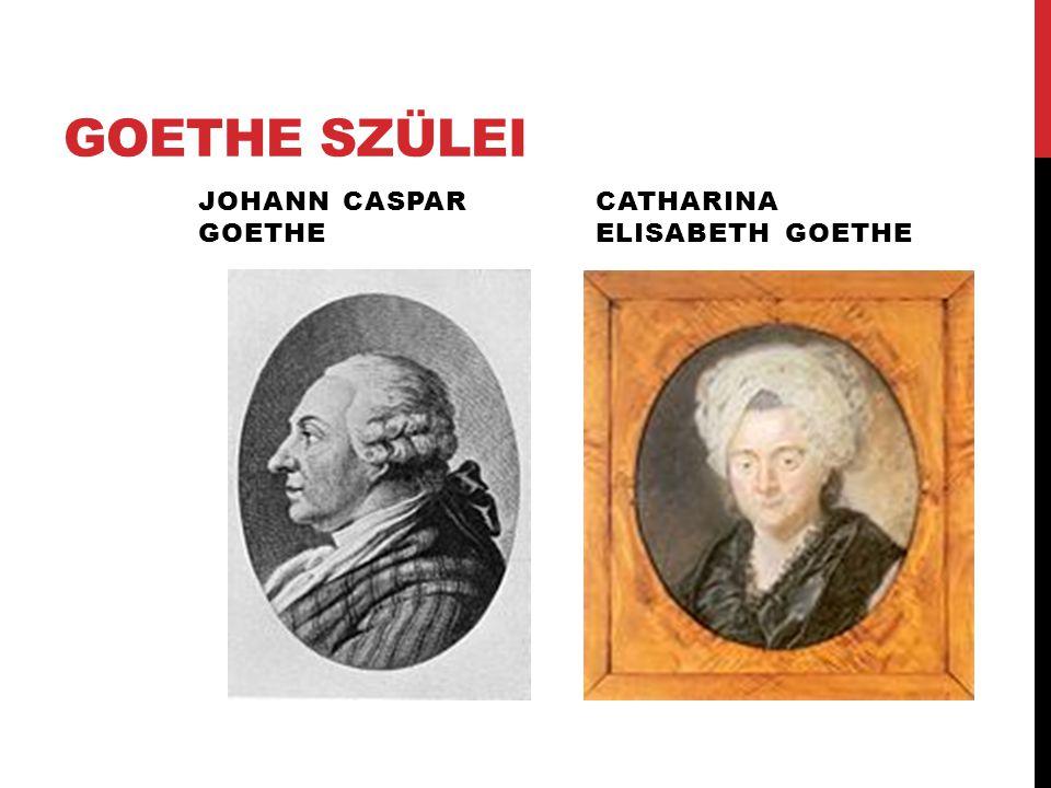 GOETHE SZÜLEI JOHANN CASPAR GOETHE CATHARINA ELISABETH GOETHE