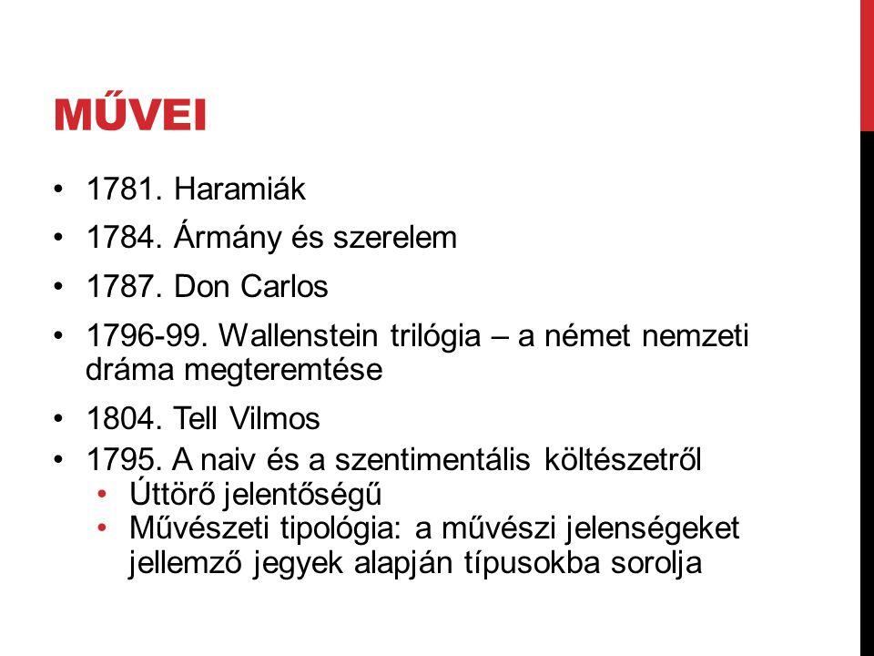MŰVEI 1781.Haramiák 1784. Ármány és szerelem 1787.