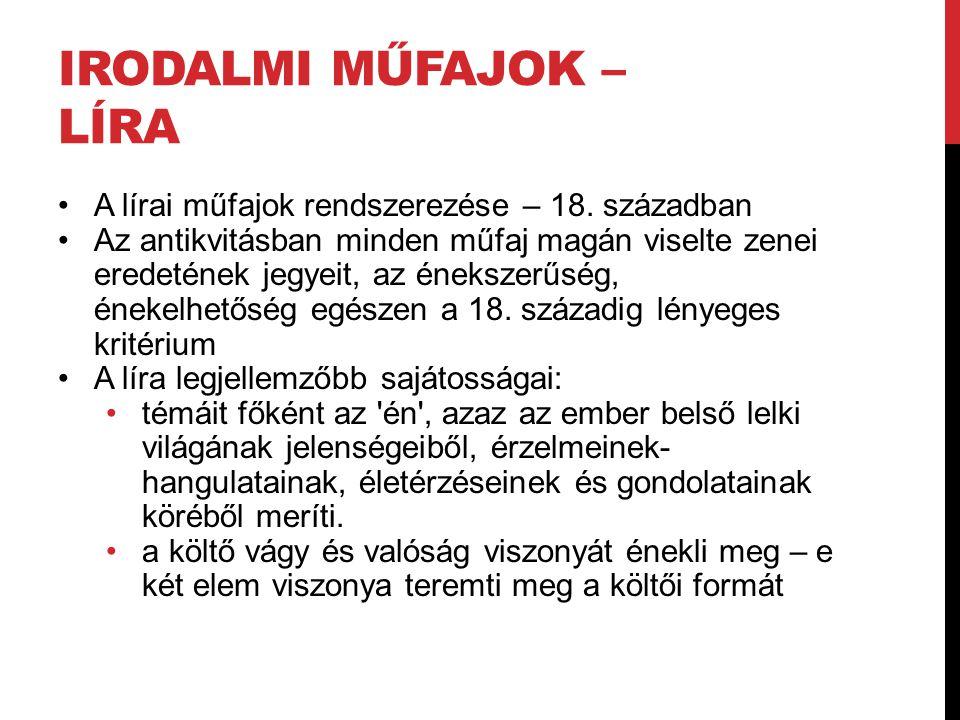 IRODALMI MŰFAJOK – LÍRA A lírai műfajok rendszerezése – 18.