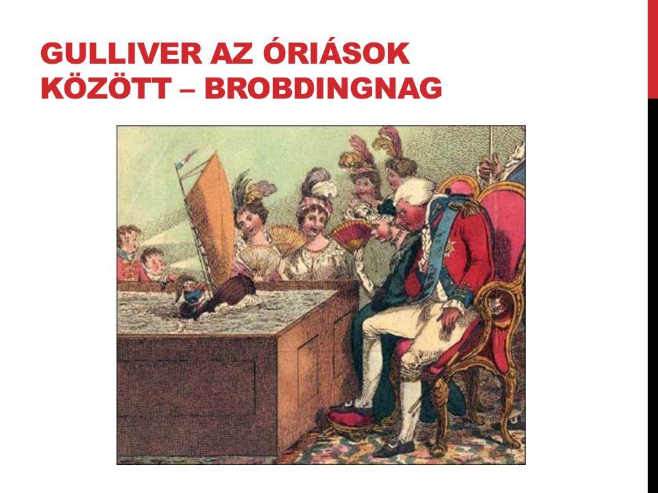 GULLIVER AZ ÓRIÁSOK KÖZÖTT – BROBDINGNAG