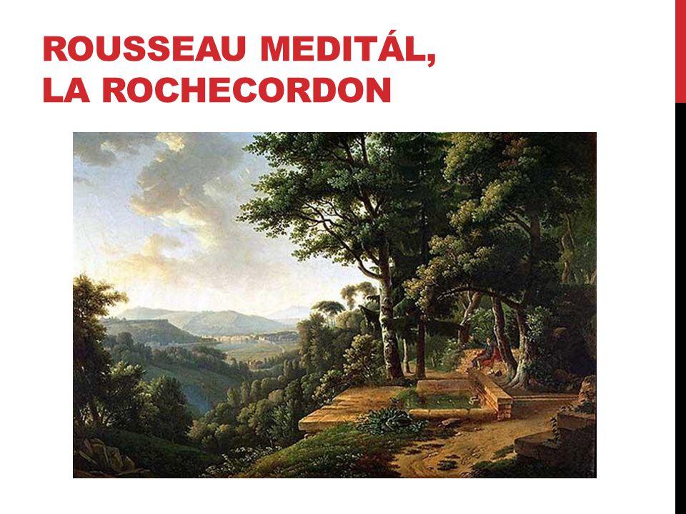 ROUSSEAU MEDITÁL, LA ROCHECORDON