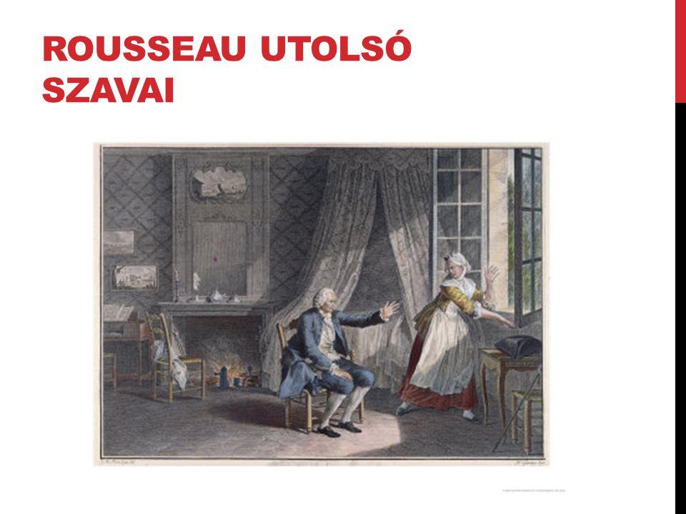 ROUSSEAU UTOLSÓ SZAVAI