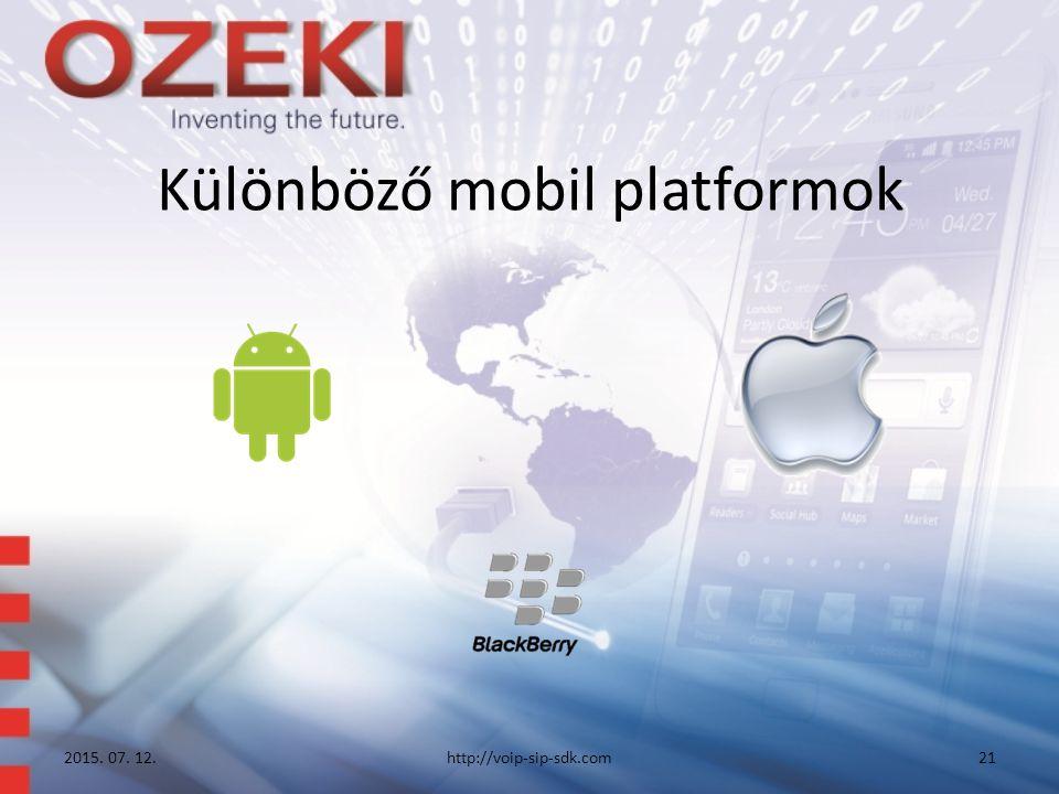 Különböző mobil platformok 2015. 07. 12.http://voip-sip-sdk.com21