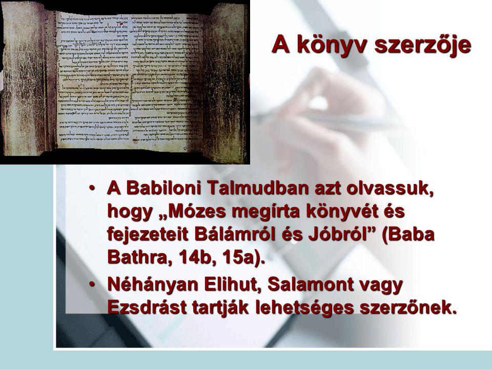 """A könyv szerzője A Babiloni Talmudban azt olvassuk, hogy """"Mózes megírta könyvét és fejezeteit Bálámról és Jóbról"""" (Baba Bathra, 14b, 15a).A Babiloni T"""