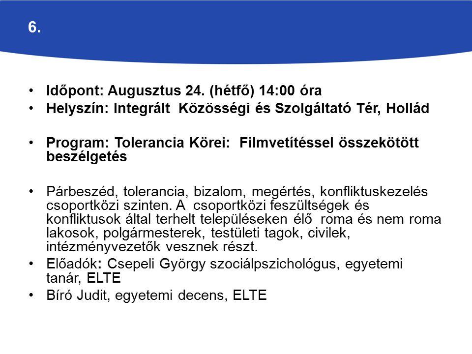 7.Időpont: Szeptember 22. (kedd) 14:00 óra Helyszín: Kulturális Korzó, 8700 Marcali Múzeum köz 5.