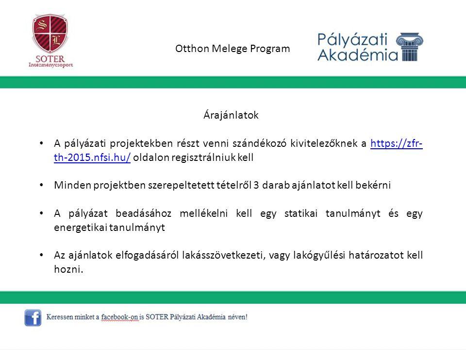 Otthon Melege Program Árajánlatok A pályázati projektekben részt venni szándékozó kivitelezőknek a https://zfr- th-2015.nfsi.hu/ oldalon regisztrálniu