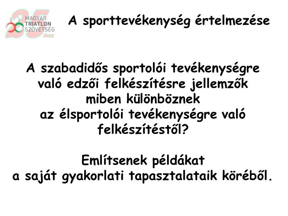 A sporttevékenység: önként vállalt feladat  pozitív személyiségfejlesztő hatás A sport nevelő hatása