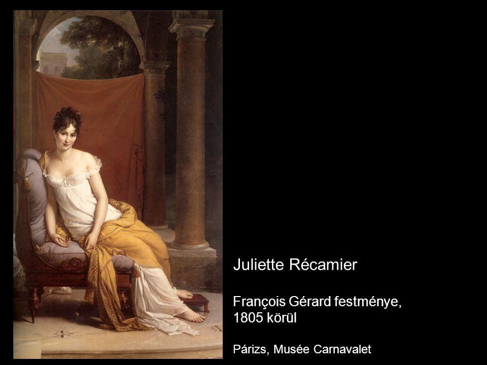 Juliette Récamier François Gérard festménye, 1805 körül Párizs, Musée Carnavalet