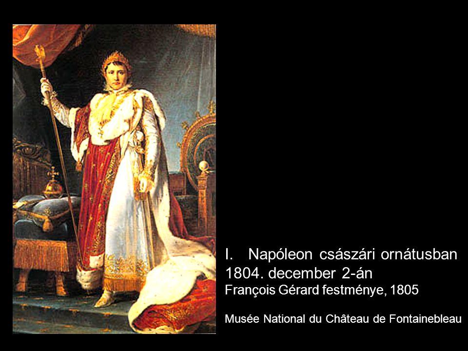 I.Napóleon császári ornátusban 1804.