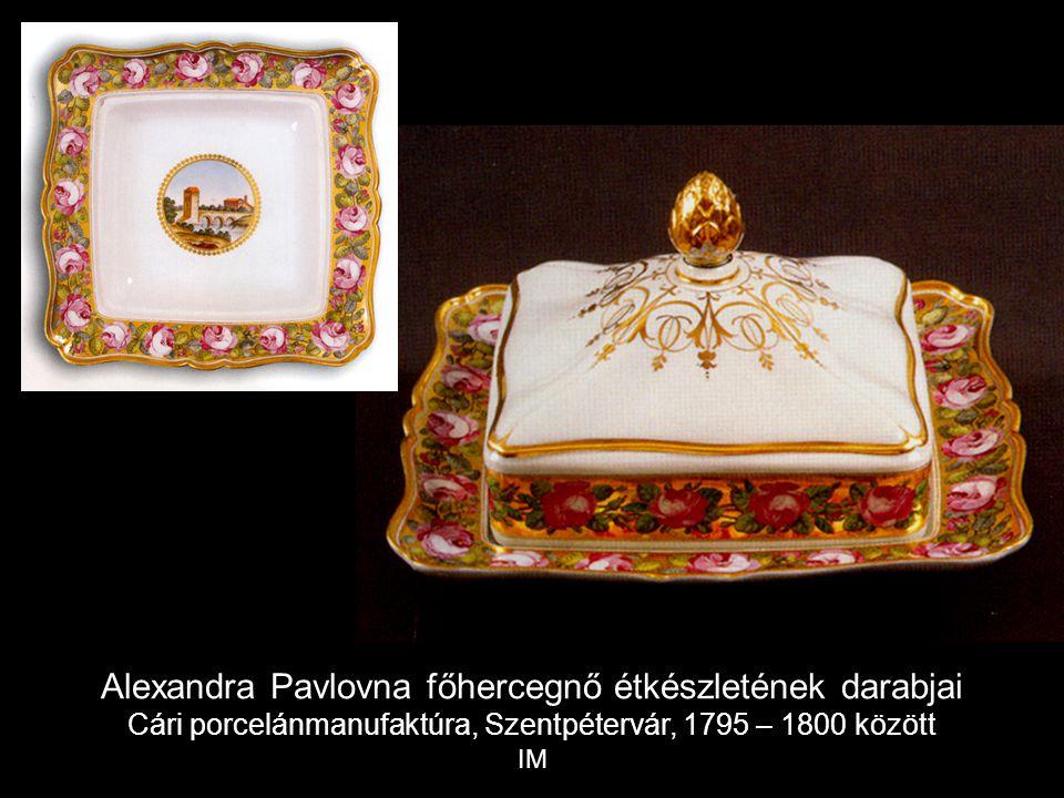 Alexandra Pavlovna főhercegnő étkészletének darabjai Cári porcelánmanufaktúra, Szentpétervár, 1795 – 1800 között IM
