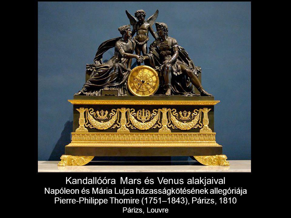 Kandallóóra Mars és Venus alakjaival Napóleon és Mária Lujza házasságkötésének allegóriája Pierre-Philippe Thomire (1751–1843), Párizs, 1810 Párizs, Louvre