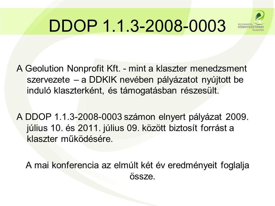 DDOP 1.1.3-2008-0003 A Geolution Nonprofit Kft. - mint a klaszter menedzsment szervezete – a DDKIK nevében pályázatot nyújtott be induló klaszterként,