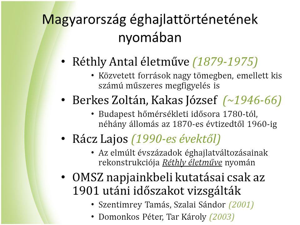 Magyarország éghajlattörténetének nyomában Réthly Antal életműve (1879-1975) Közvetett források nagy tömegben, emellett kis számú műszeres megfigyelés