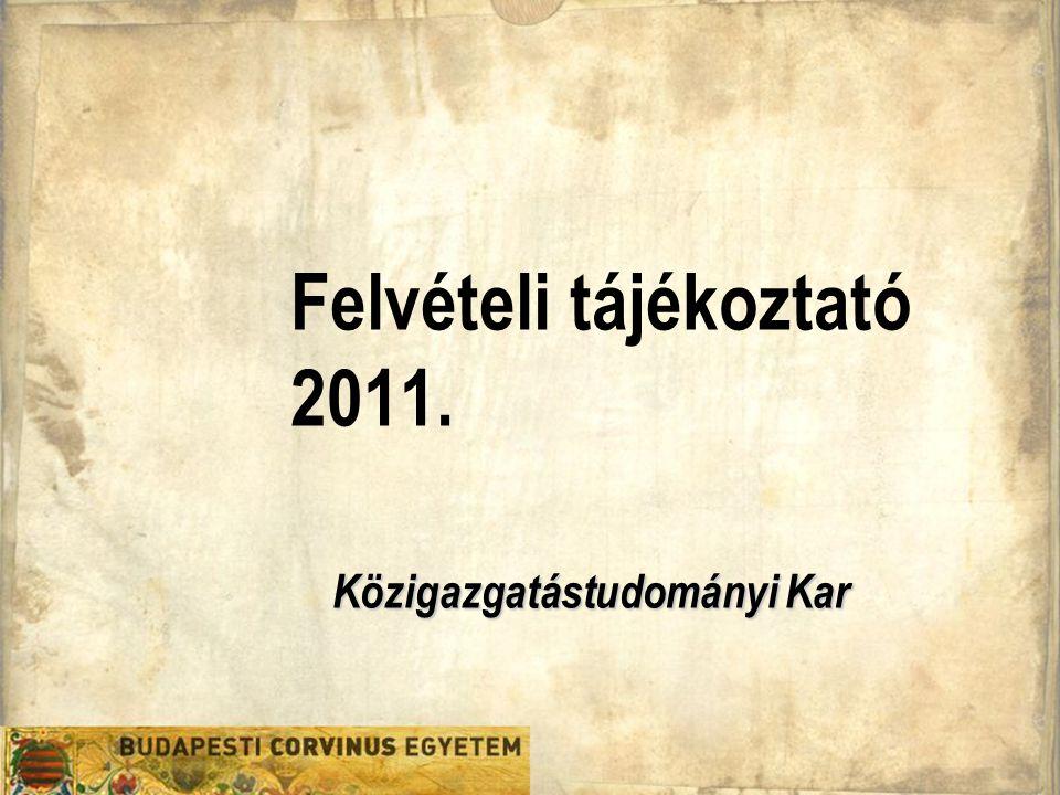 Felvételi tájékoztató 2011. Közigazgatástudományi Kar