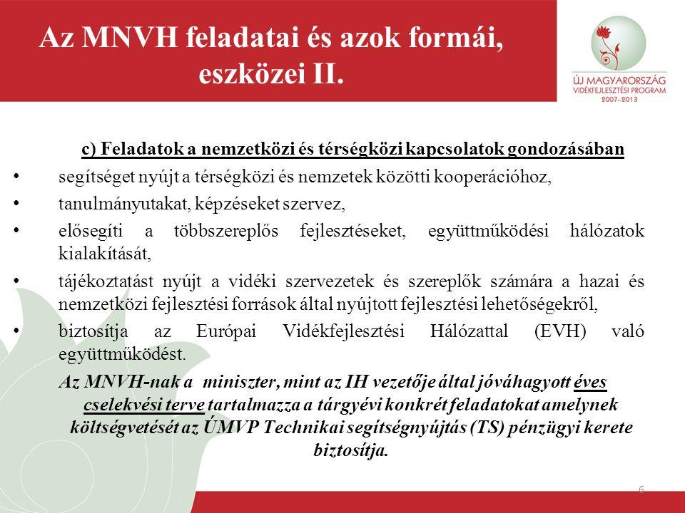 6 c) Feladatok a nemzetközi és térségközi kapcsolatok gondozásában segítséget nyújt a térségközi és nemzetek közötti kooperációhoz, tanulmányutakat, k