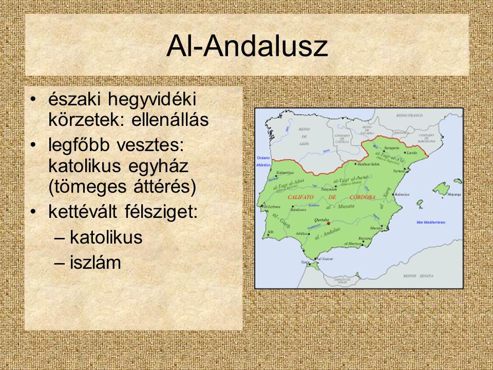 Al-Andalusz északi hegyvidéki körzetek: ellenállás legfőbb vesztes: katolikus egyház (tömeges áttérés) kettévált félsziget: –katolikus –iszlám