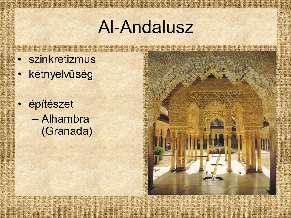 Al-Andalusz szinkretizmus kétnyelvűség építészet –Alhambra (Granada)