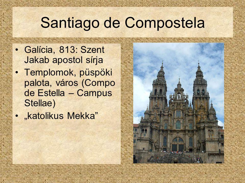 """Santiago de Compostela Galícia, 813: Szent Jakab apostol sírja Templomok, püspöki palota, város (Compo de Estella – Campus Stellae) """"katolikus Mekka"""
