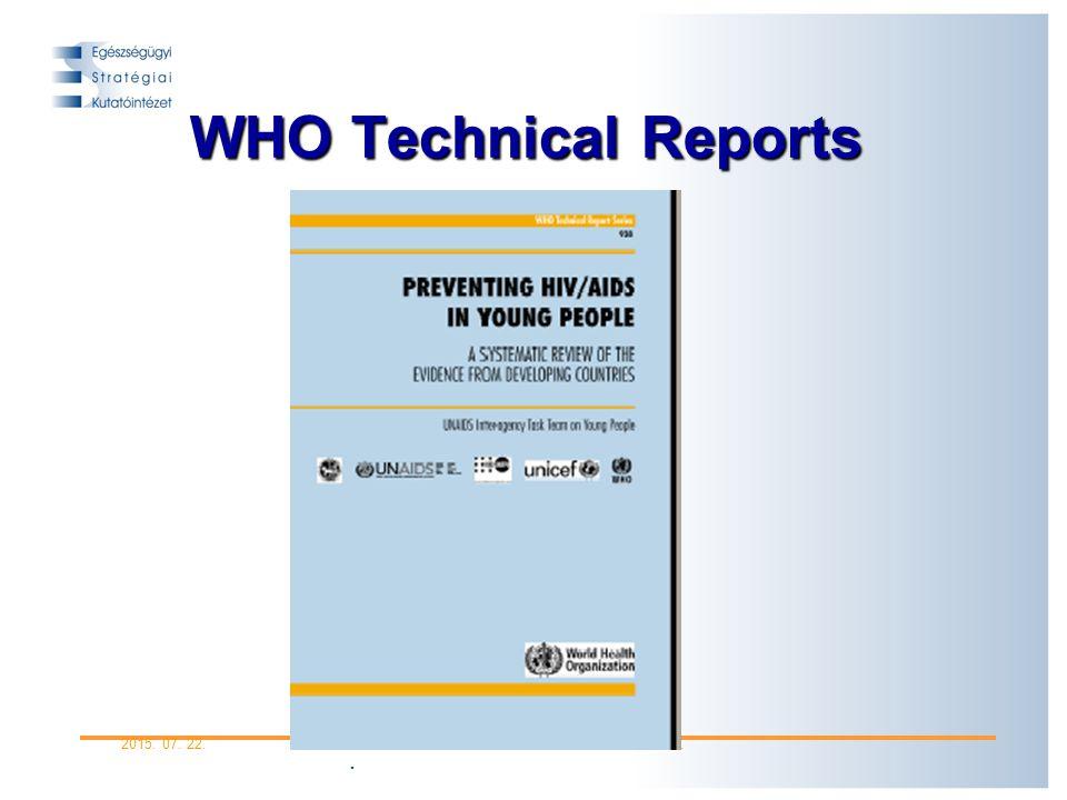. 2015. 07. 22.Informatio Medicata 2006. október 18. WHO Technical Reports