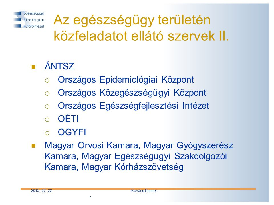 2015. 07. 22.Kovács Beatrix Az egészségügy területén közfeladatot ellátó szervek II.