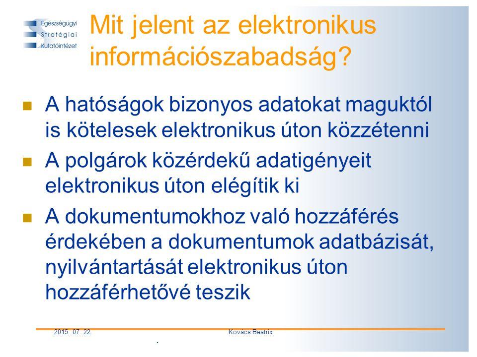 2015. 07. 22.Kovács Beatrix Mit jelent az elektronikus információszabadság.