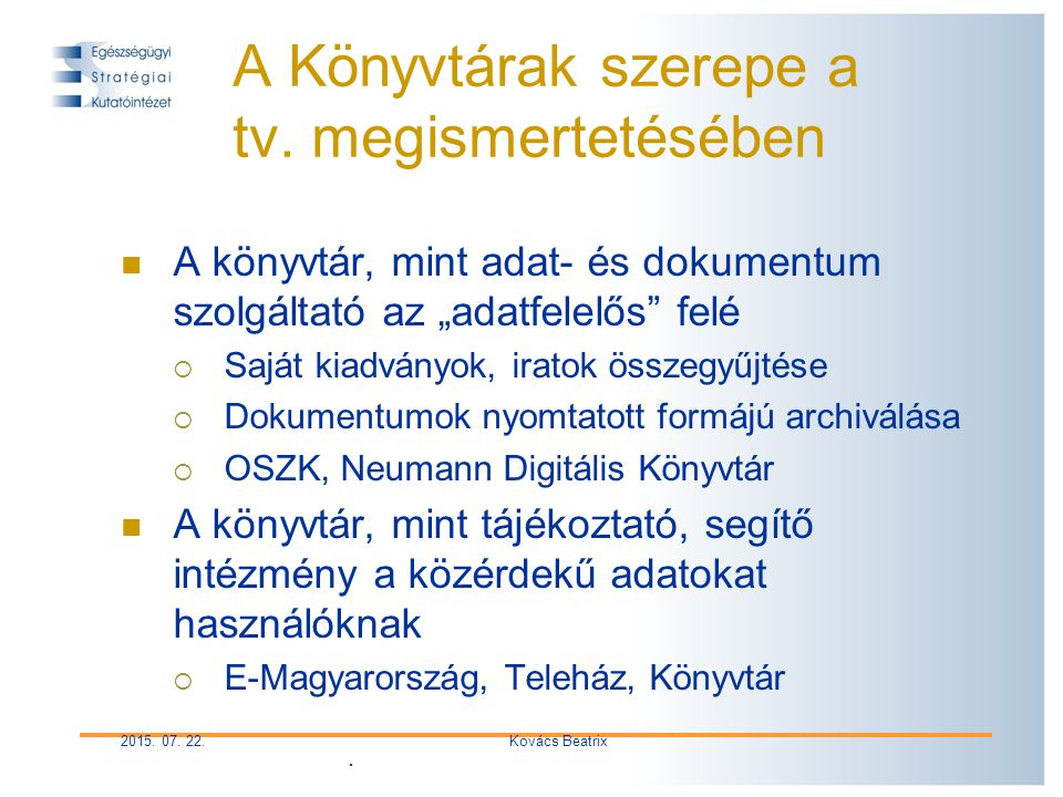 2015. 07. 22.Kovács Beatrix A Könyvtárak szerepe a tv.