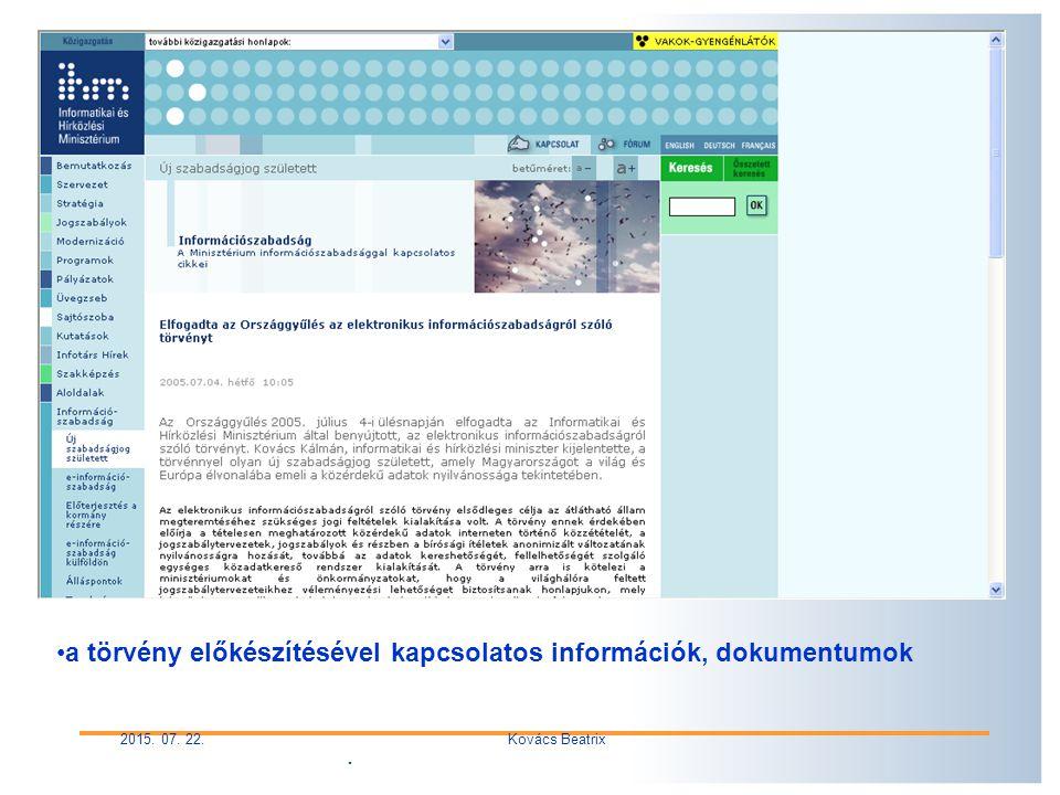 . 2015. 07. 22.Kovács Beatrix a törvény előkészítésével kapcsolatos információk, dokumentumok