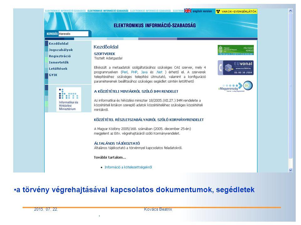 . 2015. 07. 22.Kovács Beatrix a törvény végrehajtásával kapcsolatos dokumentumok, segédletek
