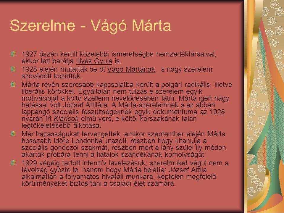Szerelme - Vágó Márta 1927 őszén került közelebbi ismeretségbe nemzedéktársaival, ekkor lett barátja Illyés Gyula is.