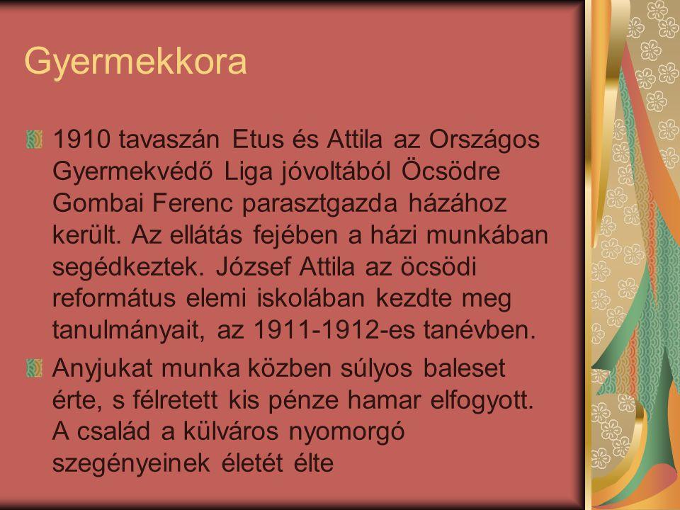 Gyermekkora 1910 tavaszán Etus és Attila az Országos Gyermekvédő Liga jóvoltából Öcsödre Gombai Ferenc parasztgazda házához került.