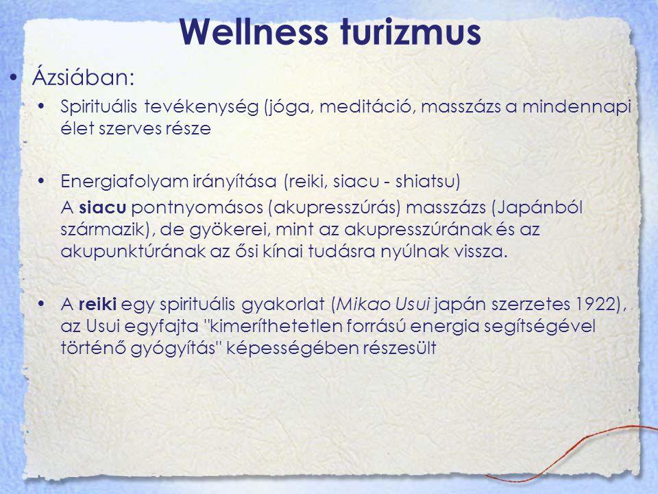Wellness turizmus Ázsiában: Spirituális tevékenység (jóga, meditáció, masszázs a mindennapi élet szerves része Energiafolyam irányítása (reiki, siacu - shiatsu) A siacu pontnyomásos (akupresszúrás) masszázs (Japánból származik), de gyökerei, mint az akupresszúrának és az akupunktúrának az ősi kínai tudásra nyúlnak vissza.