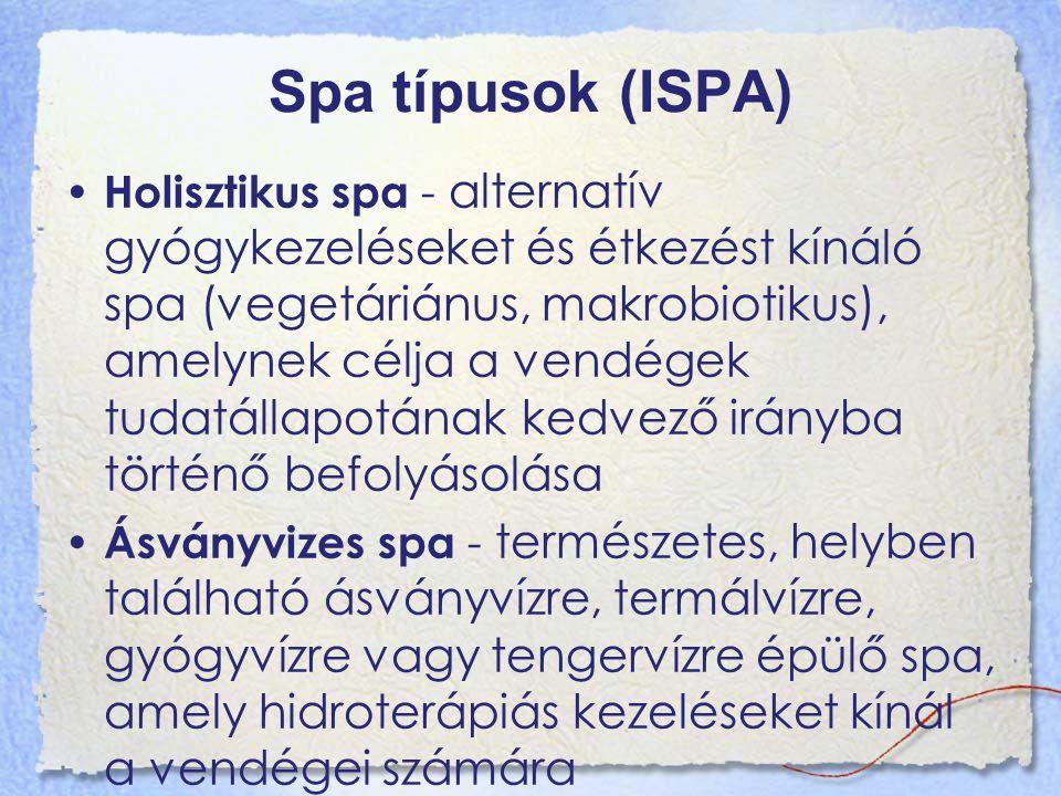 Spa típusok (ISPA) Holisztikus spa - alternatív gyógykezeléseket és étkezést kínáló spa (vegetáriánus, makrobiotikus), amelynek célja a vendégek tudatállapotának kedvező irányba történő befolyásolása Ásványvizes spa - természetes, helyben található ásványvízre, termálvízre, gyógyvízre vagy tengervízre épülő spa, amely hidroterápiás kezeléseket kínál a vendégei számára