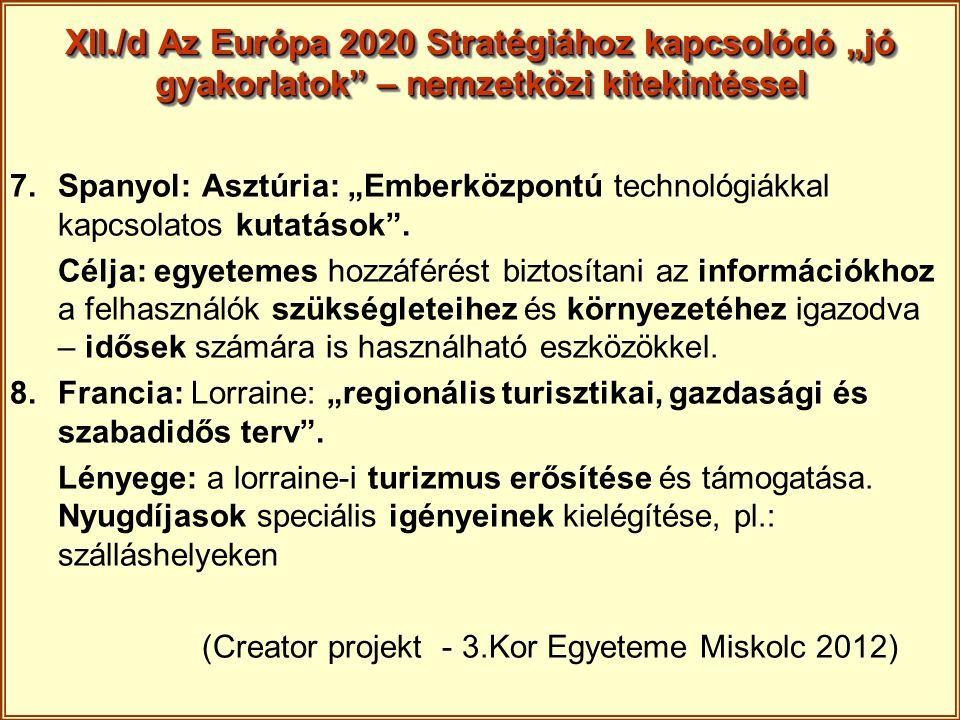 """XII./d Az Európa 2020 Stratégiához kapcsolódó """"jó gyakorlatok"""" – nemzetközi kitekintéssel 7.Spanyol: Asztúria: """"Emberközpontú technológiákkal kapcsola"""