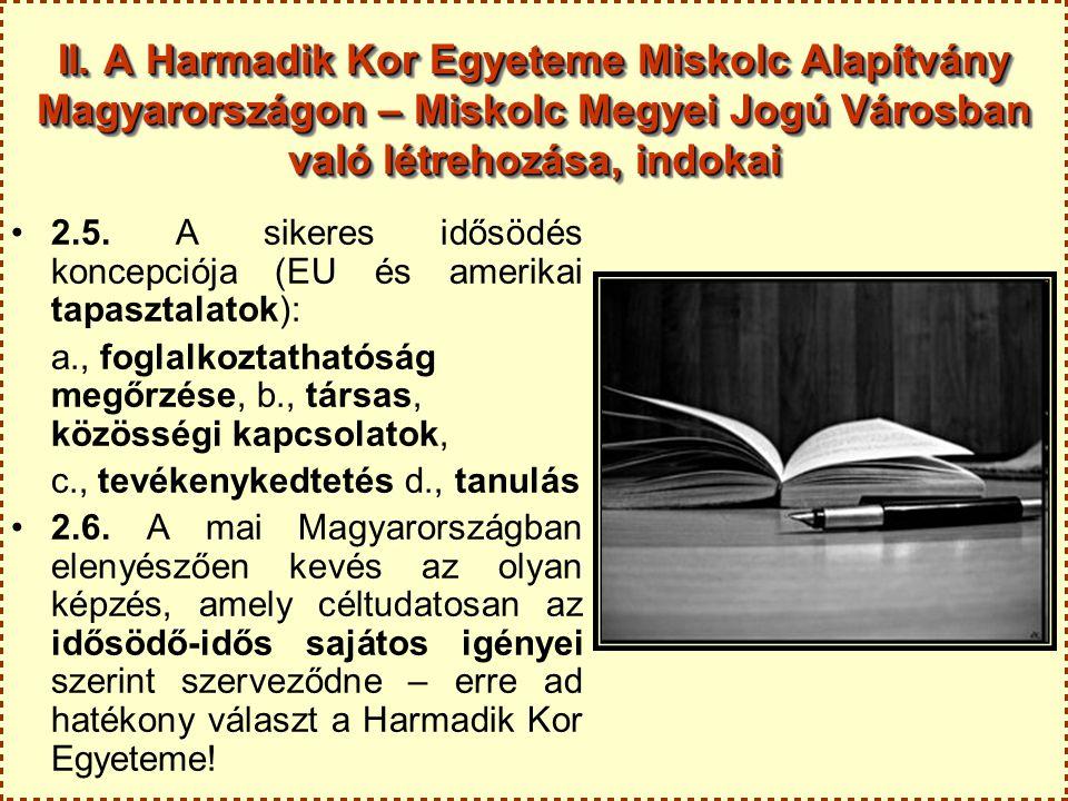 II. A Harmadik Kor Egyeteme Miskolc Alapítvány Magyarországon – Miskolc Megyei Jogú Városban való létrehozása, indokai 2.5. A sikeres idősödés koncepc
