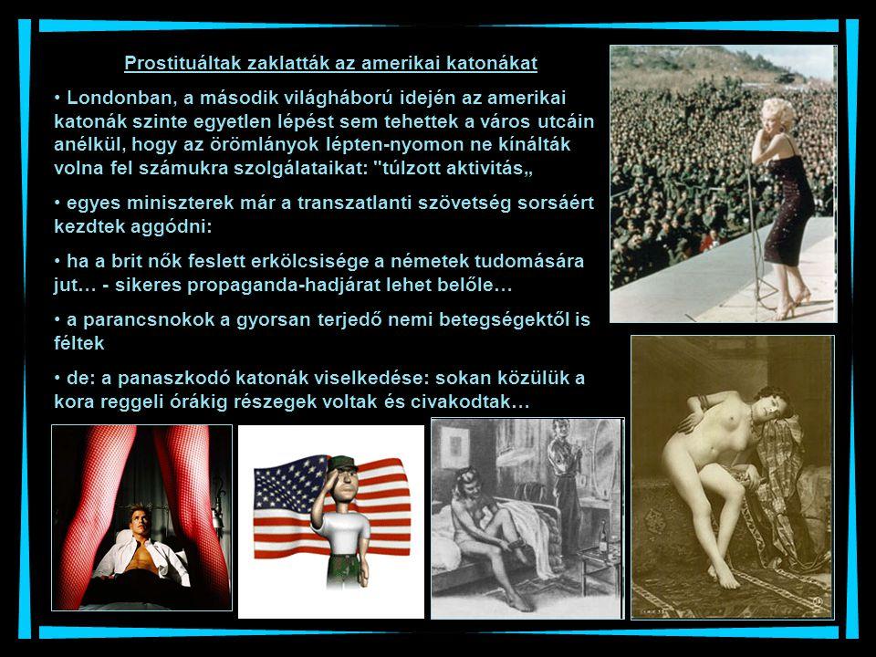 Prostituáltak zaklatták az amerikai katonákat Londonban, a második világháború idején az amerikai katonák szinte egyetlen lépést sem tehettek a város