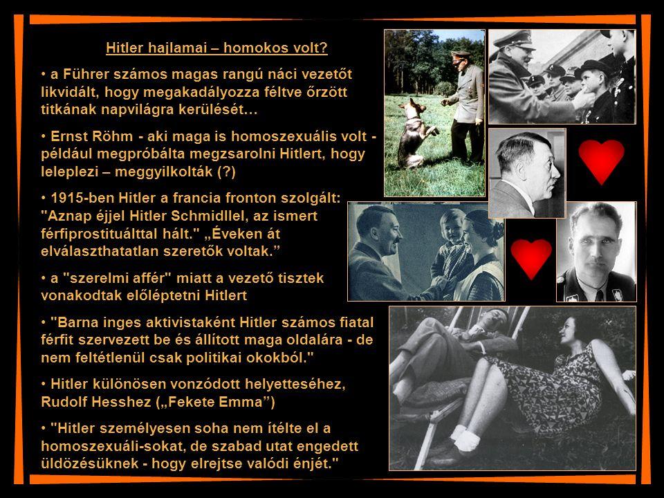 Hitler hajlamai – homokos volt? a Führer számos magas rangú náci vezetőt likvidált, hogy megakadályozza féltve őrzött titkának napvilágra kerülését… E
